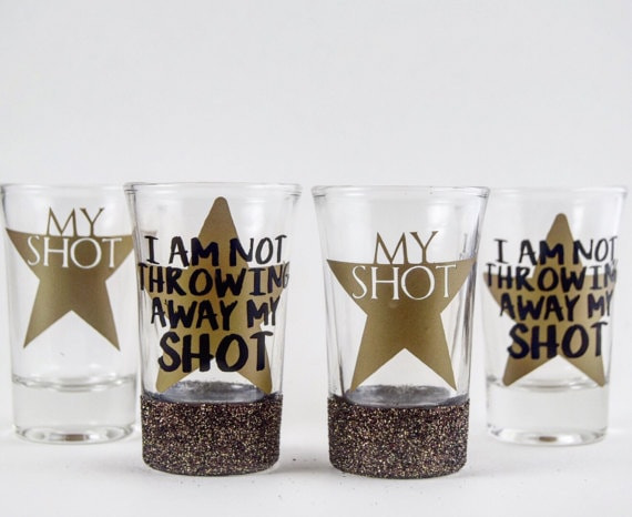 I am not throwing away my shot shot glasses
