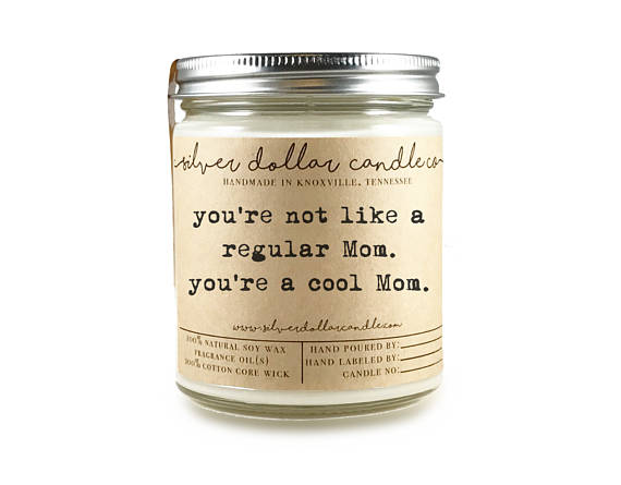 You're Not Like a Regular Mom, You're a Cool Mom candle - best gift ideas under 25 from Etsy