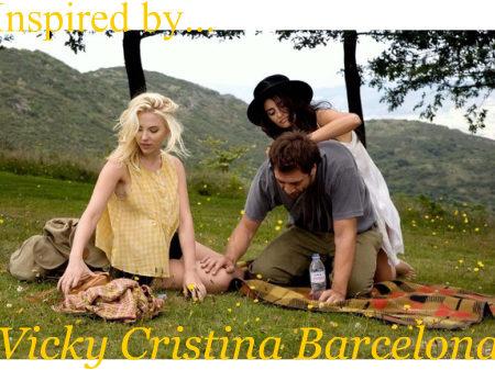 Inspired by Vicky Cristina Barcelona
