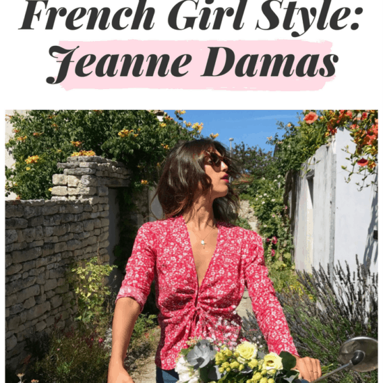 Jeanne Damas style: Guide to getting Jeanne Damas' French Girl style, with a guide to her clothes, accessories, and beauty tips
