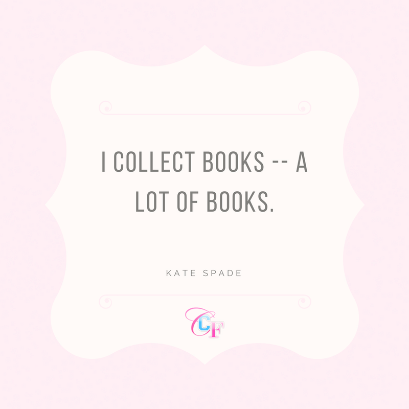 Kate Spade quote: I collect books -- a lot of books