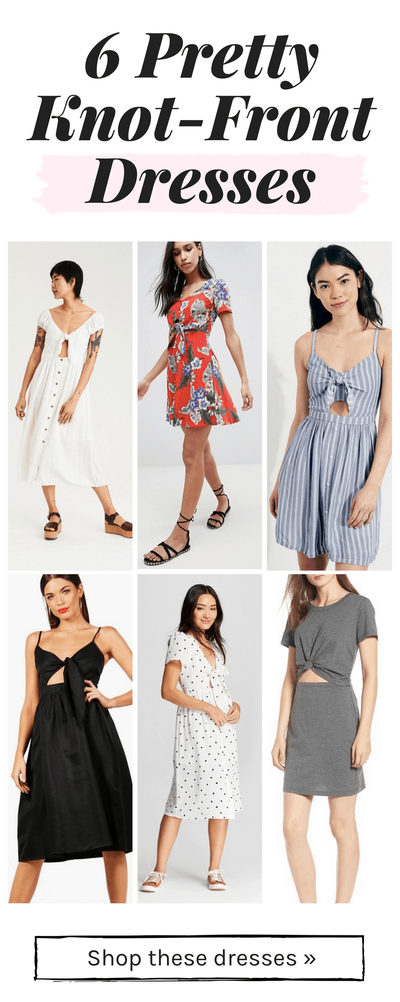Knot front dresses for summer - here are 6 of our favorite tie front dresses