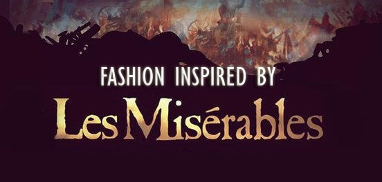 Fashion inspired by Les Miserables