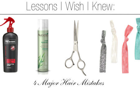 Lessons I Wish I Knew... Hair mistakes
