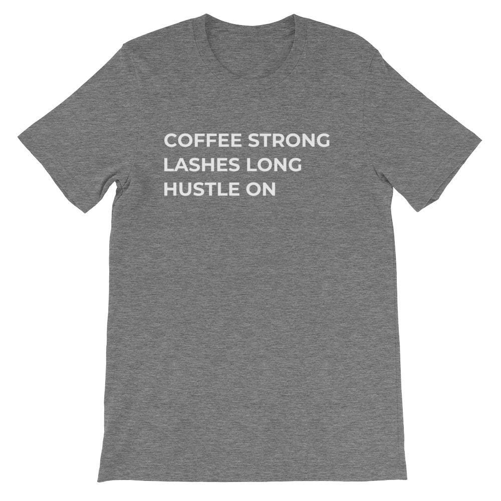 Feel Great Goods tee: Coffee strong, lashes long, hustle on