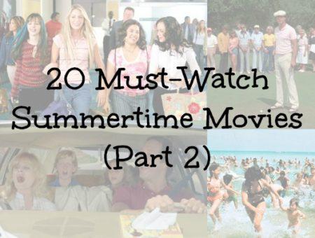 Must watch summer movies part 2