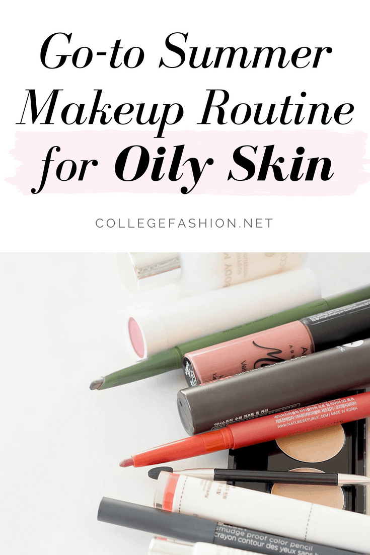 Go-to summer makeup routine for oily skin