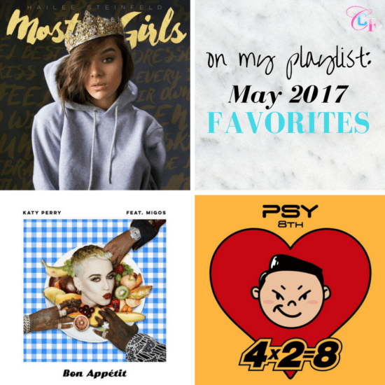 On my playlist: May 2017 favorite songs including Hailee Steinfeld, Katy Perry, and Psy