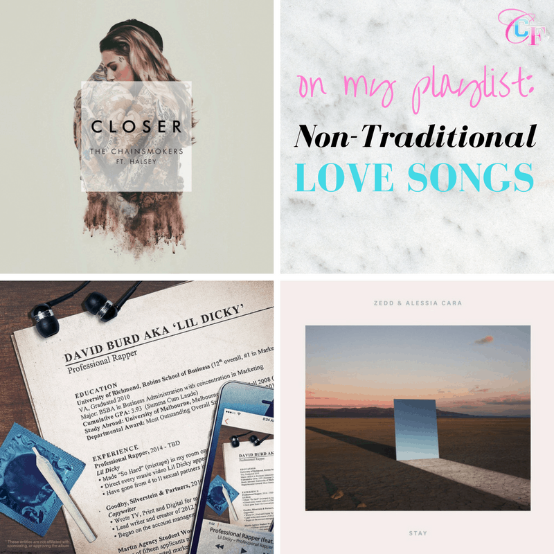 On my playlist: Non traditional love songs featuring Closer by the Chainsmokers and Halsey, Lil Dicky, and Stay by Zedd and Alessia Cara