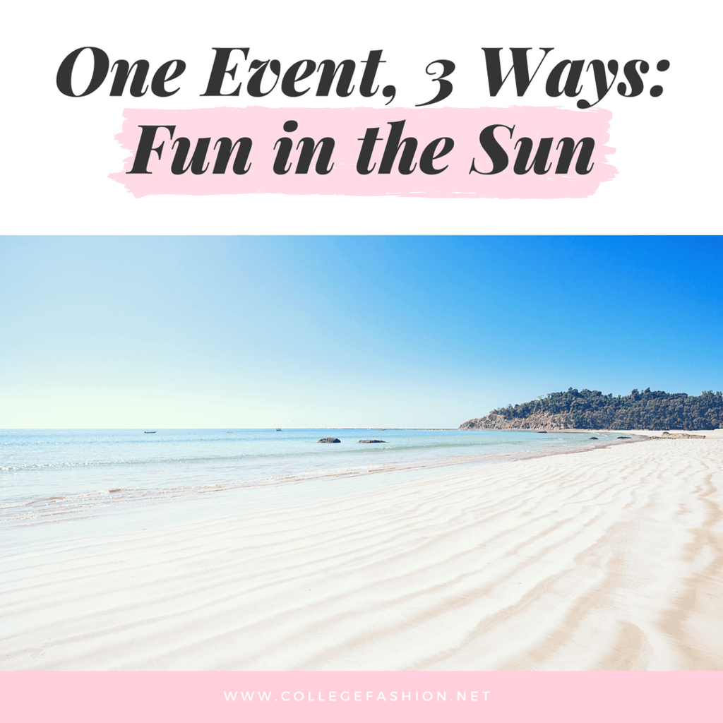One Event, three ways: Fun in the sun. Cute outfit ideas for the beach