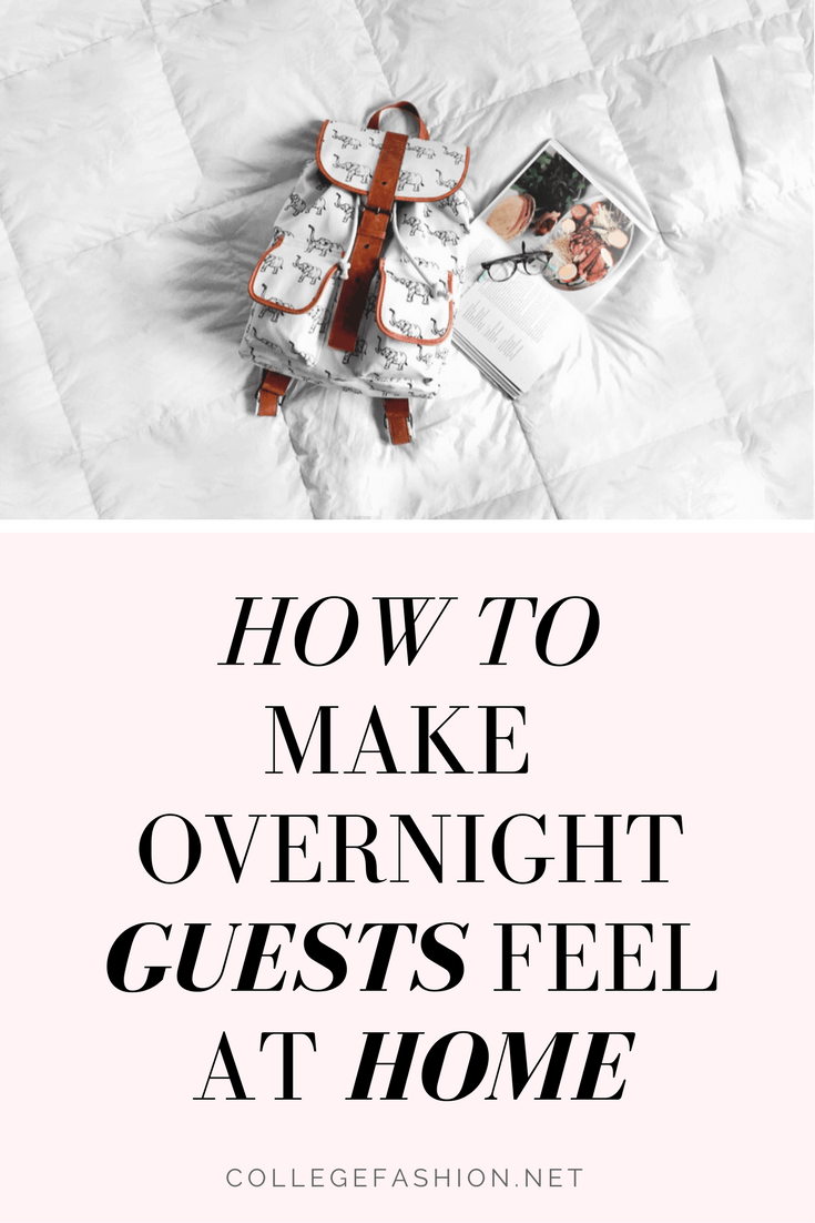 Having guests in college: How to make overnight guests feel at home when they stay over, overnight guest tips