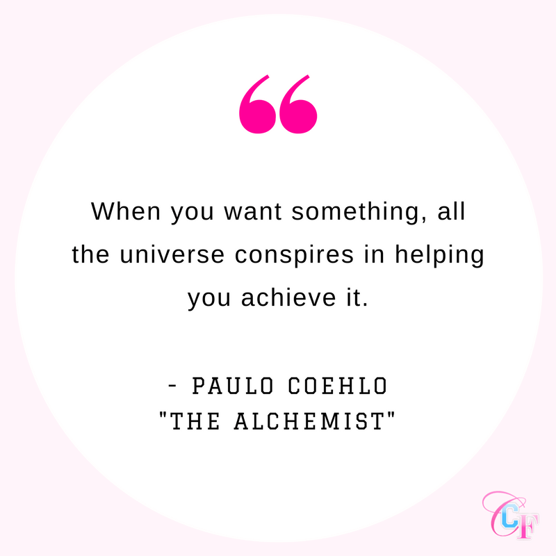 "Paulo Coehlo The Alchemist universe quote: ""When you want something, all the universe conspires in helping you achieve it."""