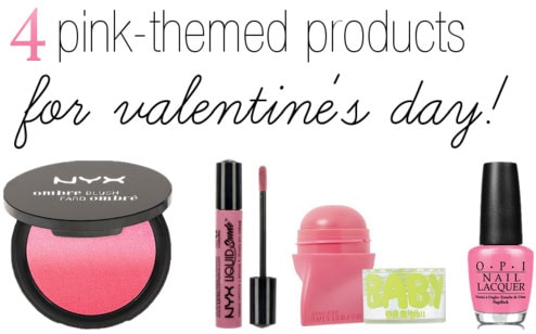 Pink beauty products for Valentine's Day