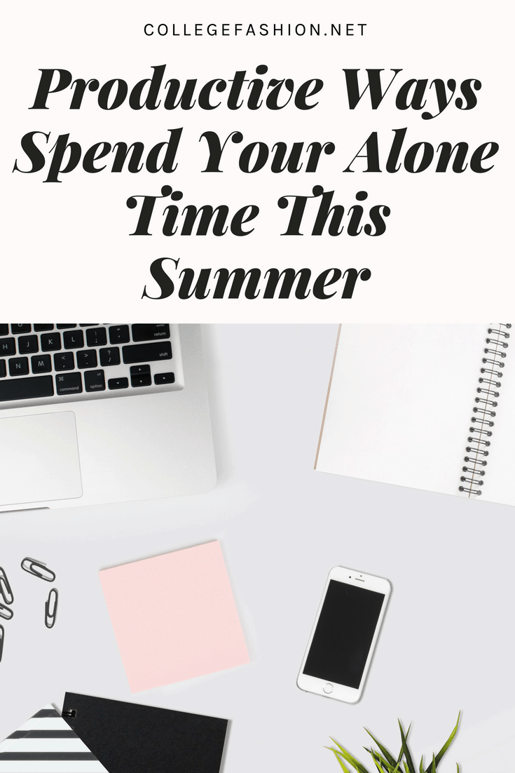Productive ways to spend summer alone: Boredom ideas for summer, especially for college students on summer break