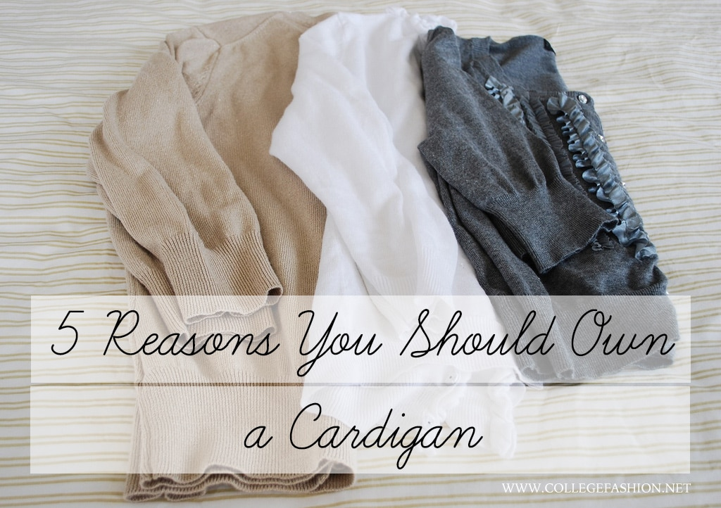 5 Reasons You Should Own a Cardigan