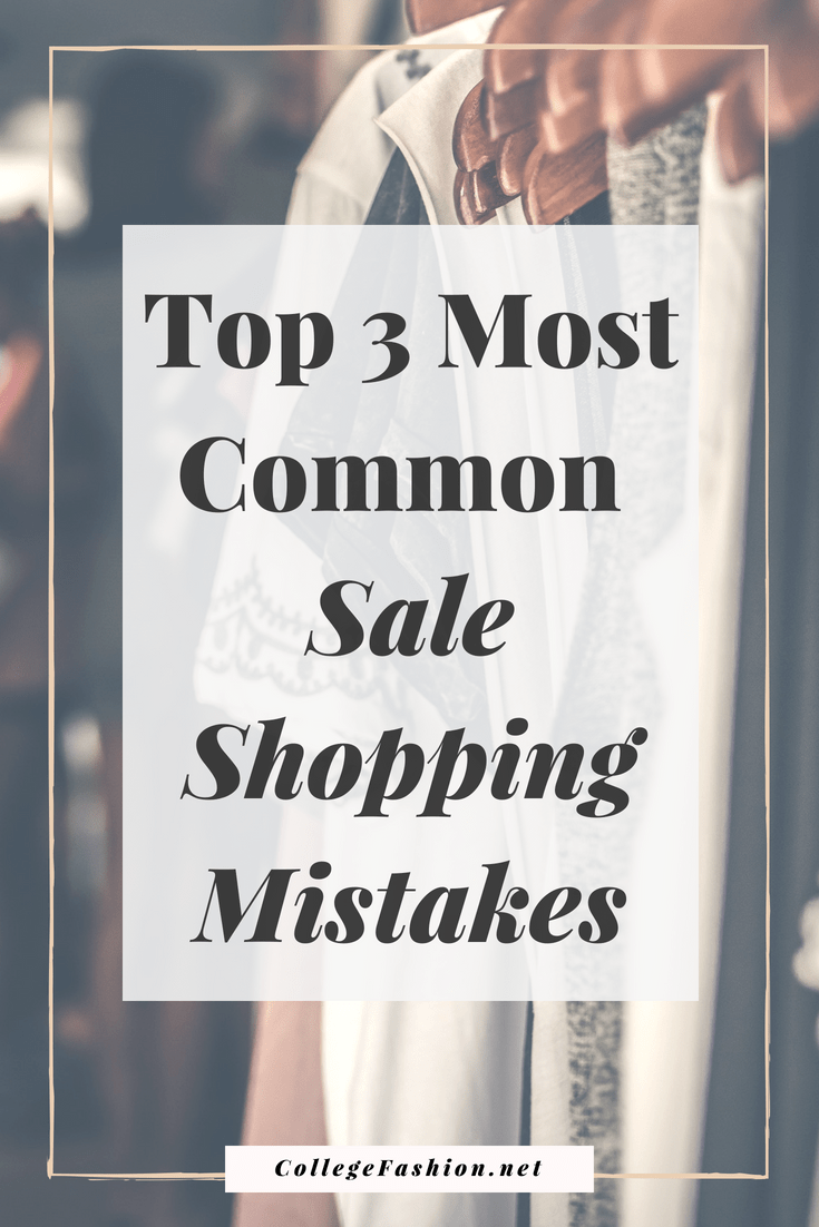 Top 3 most common sale shopping mistakes -- are you making these mistakes when shopping the sale section?