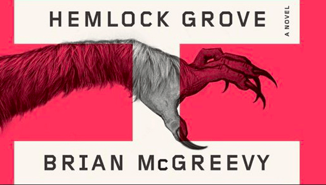 Best fiction books for college students: Hemlock Grove by Brian McGreevy