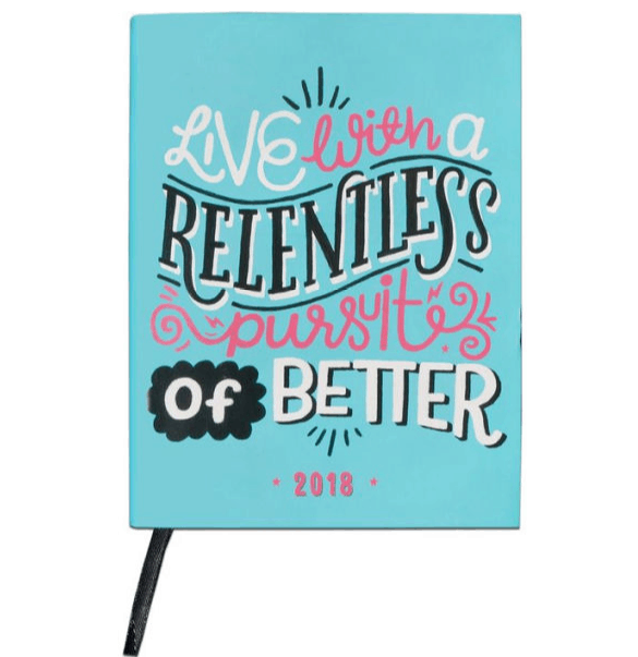 Best 2018 planners and agendas: Live With a Relentless Pursuit of Better planner