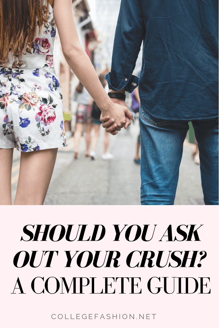 Should You Ask Out Your Crush? A Complete Guide - College