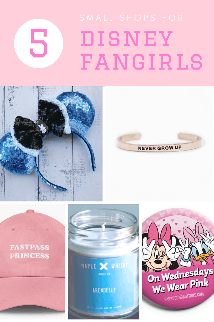 The best small shops for Disney fangirls: Including Alice in Wonderland inspired Disney ears, a Never Grow Up bangle, a Fastpass Princess dad hat, Arendelle scented candle, and On Wednesdays We Wear Pink button