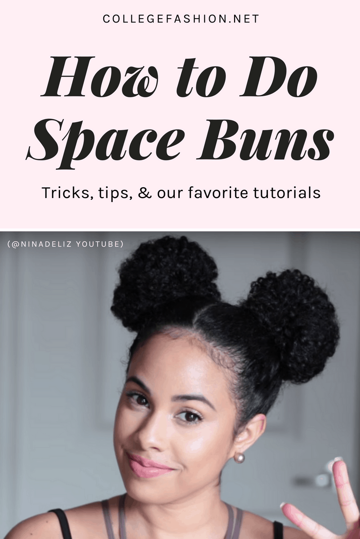 How to Do Space Buns Hairstyle: Tips, Tricks, & Tutorials - College ...