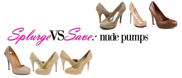 Splurge VS Save: Nude Heels