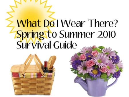 Spring to summer 2010 survival guide