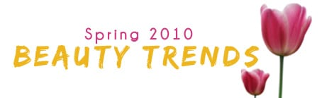 Spring 2010 Beauty Trends