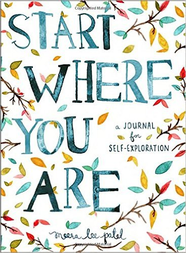 Best guided journals: Start Where You Are: A Journal for Self Exploration by Meera Lee Patel