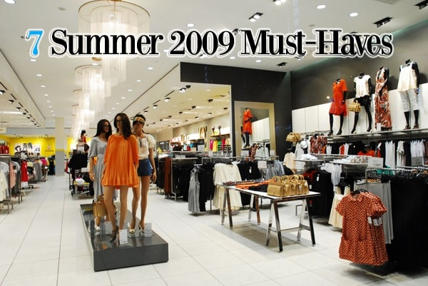 Summer 2009 Fashion Must-Haves