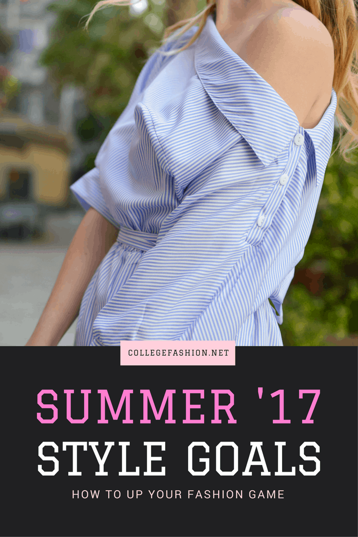 Summer 2017 fashion goals -- how to improve your style over the summer