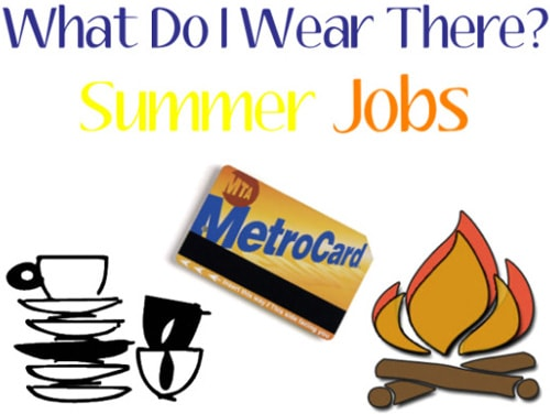 What do I wear there? Summer jobs