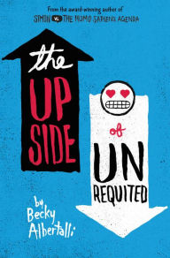 The Up Side of Unrequited by Becky Albertalli