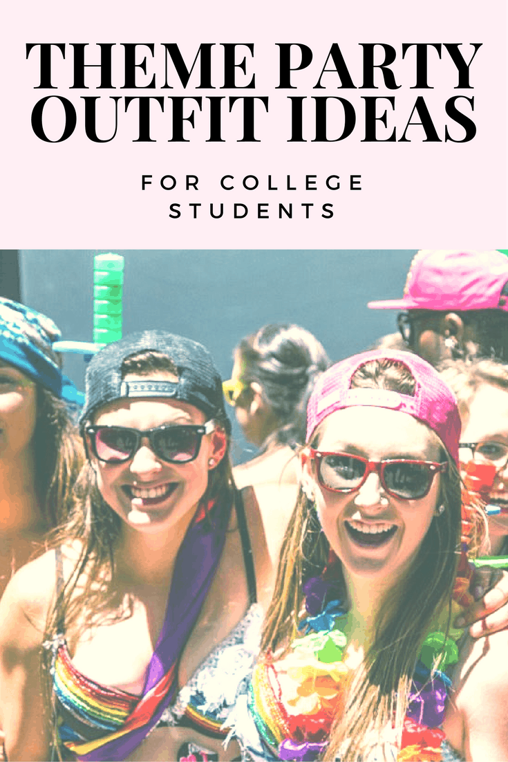 Theme party outfit ideas for college students - what to wear to a theme party in college