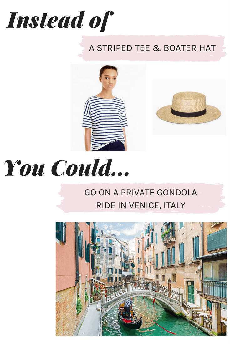 Instead of a striped tee and boater hat, you could go on a private gondola ride in Venice, Italy!