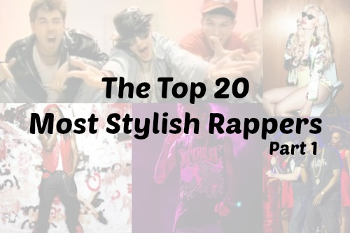 The Top 20 Most Stylish Rappers: Part 1 (20-11) - College
