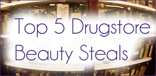 Top 5 Drugstore Beauty Steals