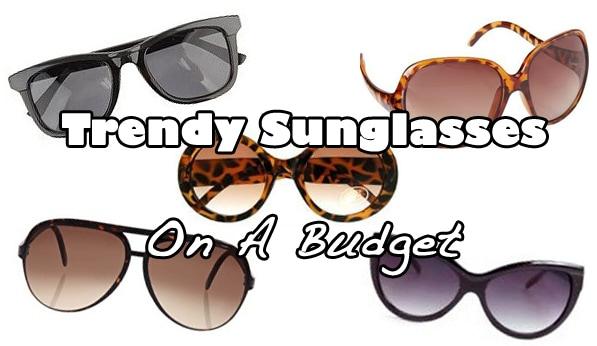 trendy sunglasses on a budget