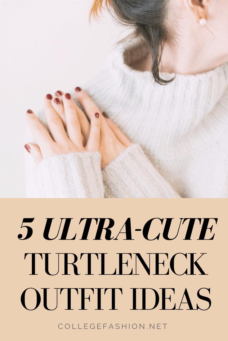 5 cute turtleneck outfit ideas