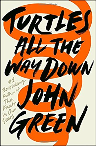 Turtles All the Way Down by John Green book cover