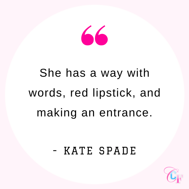 Kate Spade quote: She has a way with words, red lipstick, and making an entrance