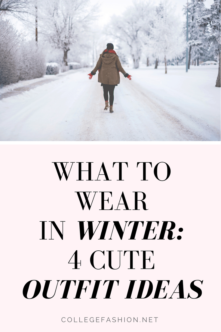 What to wear in winter: 4 cute outfit ideas