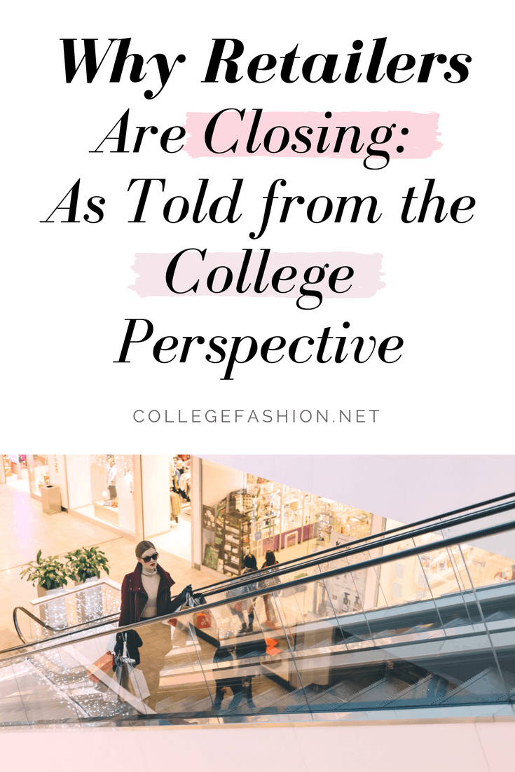 Why retailers are closing, as told from the college perspective