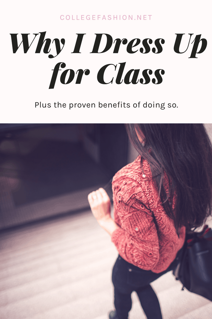 Why I dress up for class plus the proven benefits of dressing up