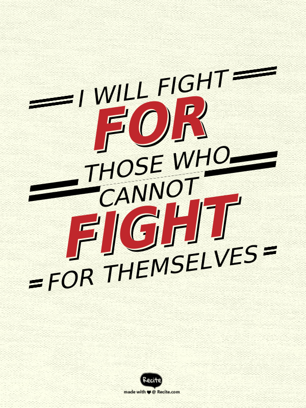 Wonder Woman quote: I Will Fight for Those Who Cannot Fight for Themselves
