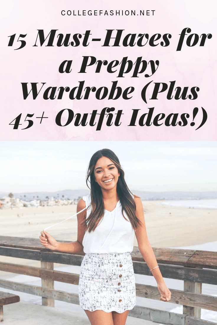 641813f10206 15 Must-Have Items for Preppy Style (Plus 45+ Outfit Ideas ...
