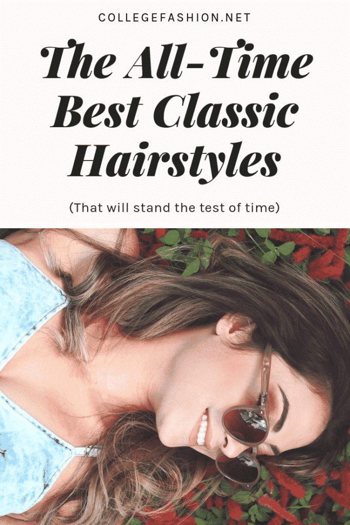 Classic hairstyles that will stand the test of time - the all time best classic hairstyles to try