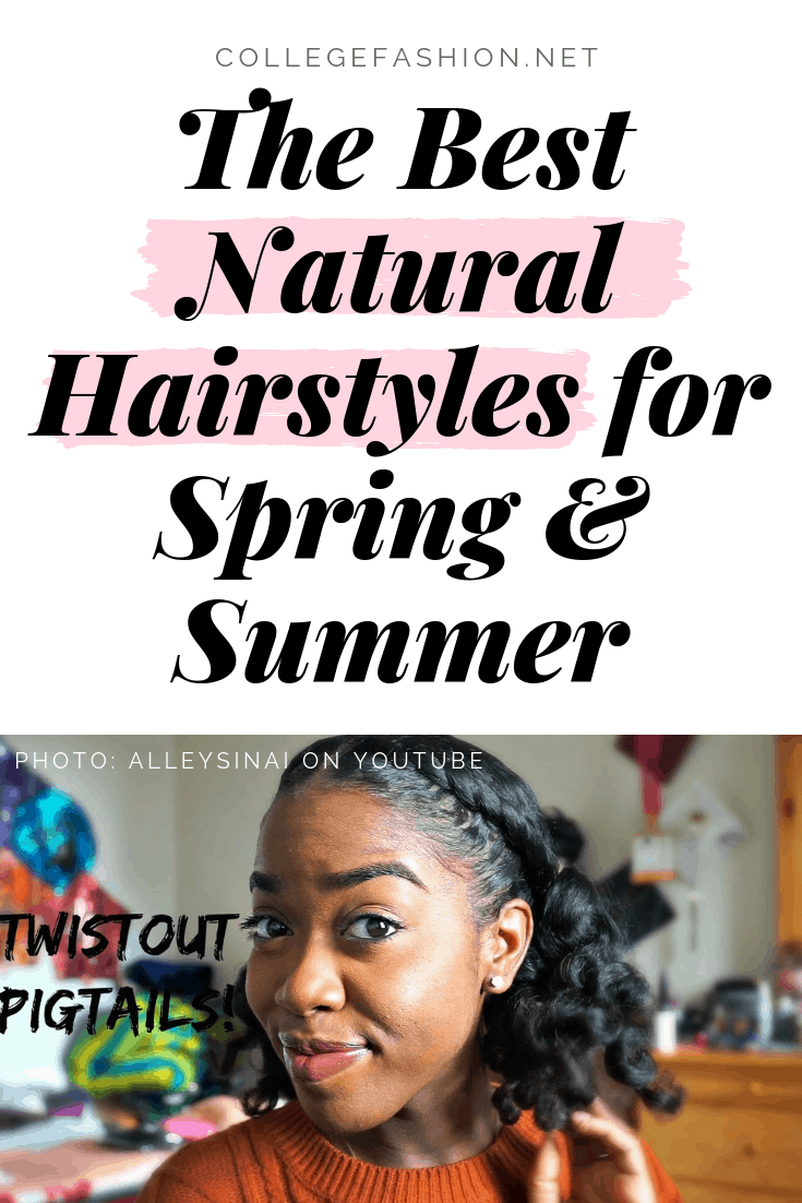 Natural hairstyles for summer and spring - the best natural styles to keep your hair protected and cute in warm weather