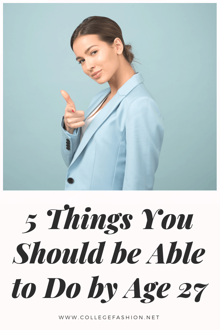 5 things you should be able to do before you turn 27