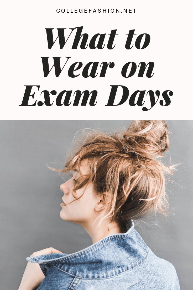 What to wear on exam days